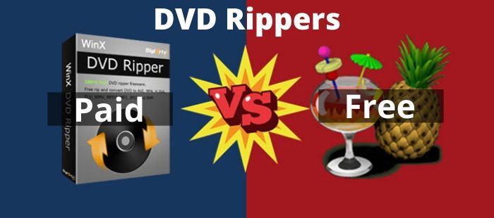 Free vs paid dvd rippers