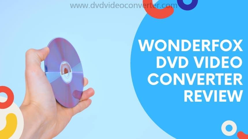 Wonderfox DVD Video Converter review