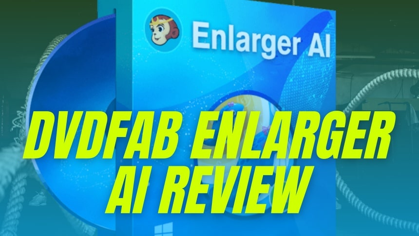 DVDFab Enlarger AI review