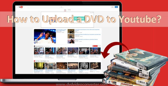 How to Upload a DVD to Youtube